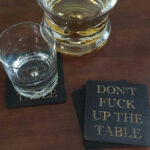 Dont Fuck Up The Table Wood Coasters 1