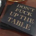 Don't Fuck Up The Table Wood Coasters