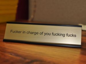 F*cker In Charge Name Plate